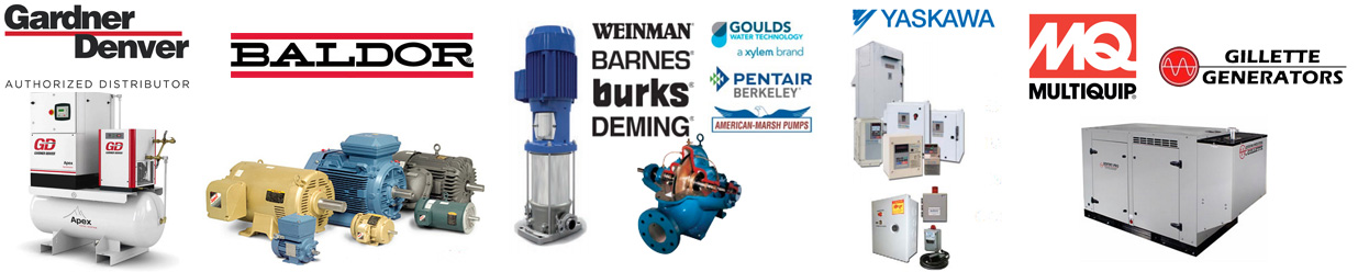 Gardner Denver, Baldor, Weinman, Barnes, Burks, Deming, Goulds, Pentair, Berkeley, Sta-Rite, American Marsh pumps, Yaskawa, Multiquip, Gillette