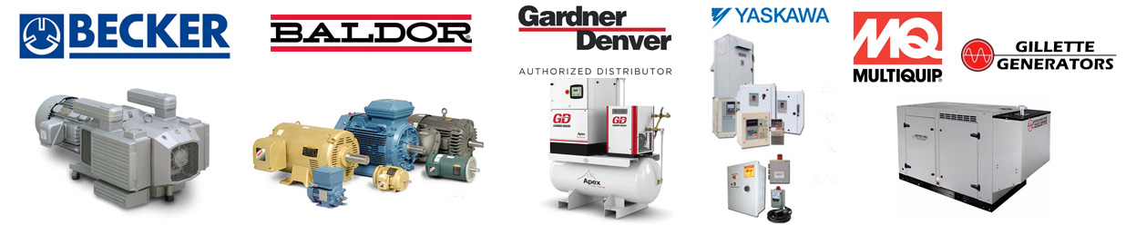 Becker Pumps, Baldor Motors, Gardner Denver Air Compressors, Yaskawa Drives, Multiquip Pumps, Gillette Generators